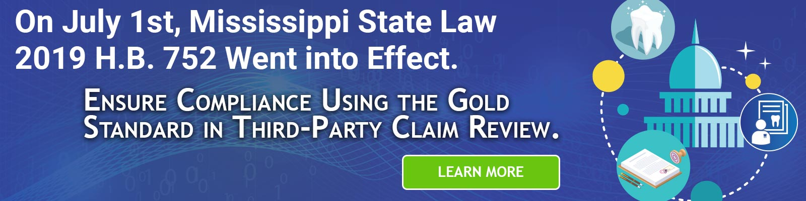On July 1st, Mississippi State Law 2019 H.B. 752 Goes into Effect. Stay Compliant with the Gold Standard in Third-Party Claim Review.