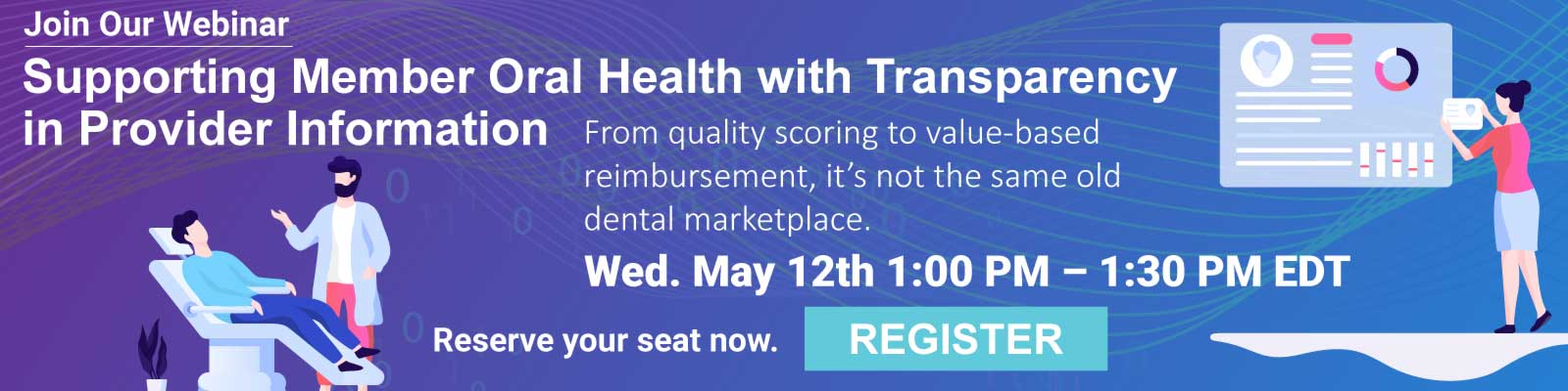 Register for the May 12, 2021 webinar -- Supporting Member Oral Health with Transparency in Provider Information