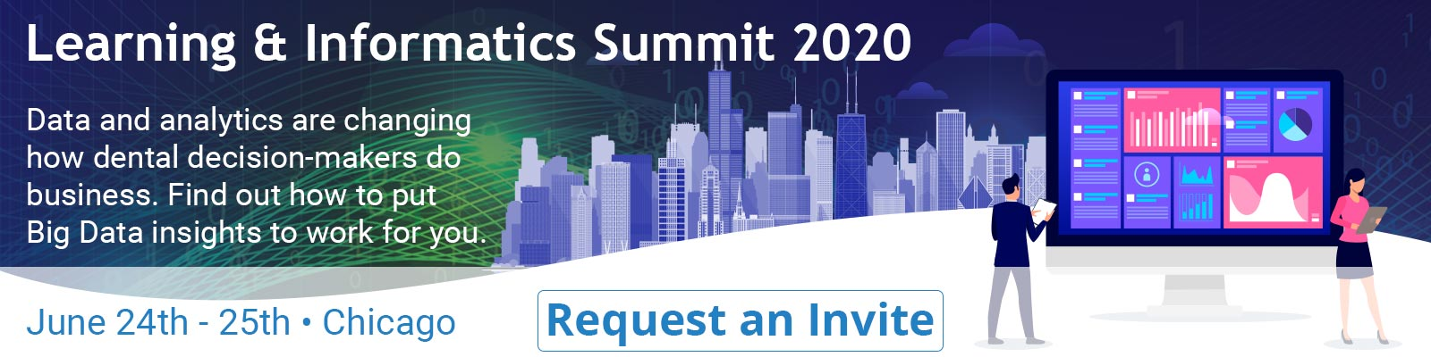 The P&R Learning & Informatics Summit 2020. Data and analytics are changing how dental decision-makers do business. Find out how to put Big Data insights to work for you. June 24th-25th Chicago.