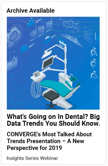 Archive Available - What's Going on in Dental? Big Data Trends You Should Know Webinar - Click to request access