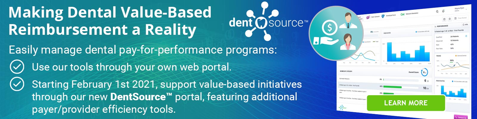 Making dental value-bBased reimbursement a reality: Easily manage dental pay-for-performance programs.